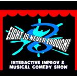 Eight is Never Enough Improv Comedy